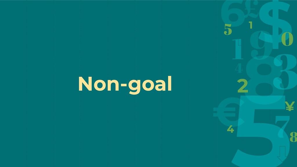 Non-goal