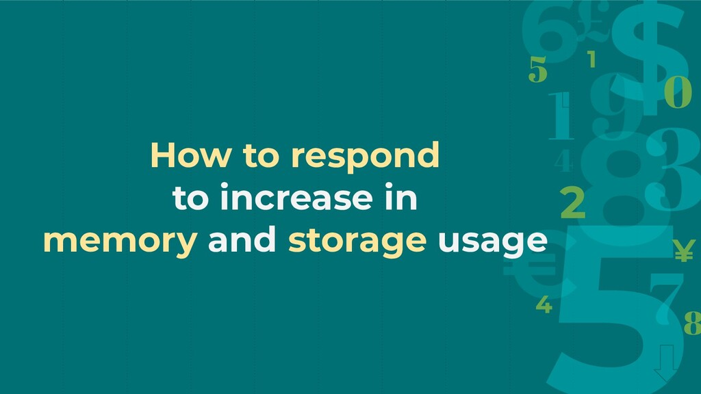 How to respond to increase in memory and storag...