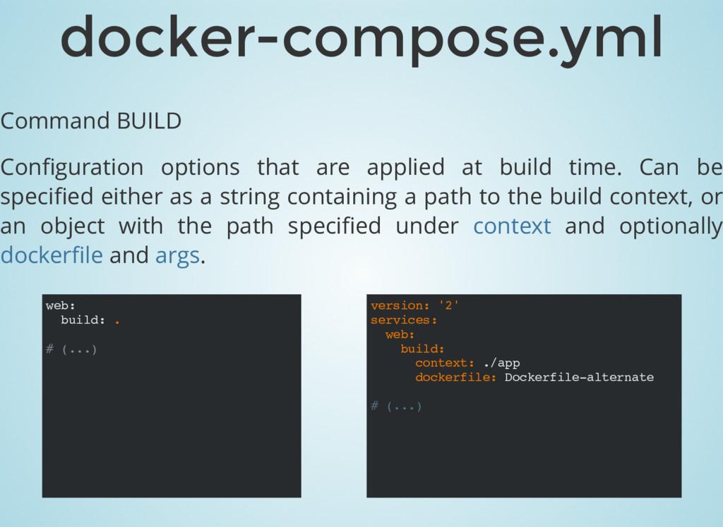 web: build: . # (...) Command BUILD Configuratio...