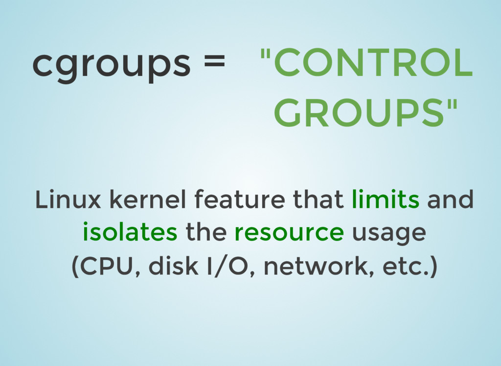 cgroups = Linux kernel feature that limits and ...