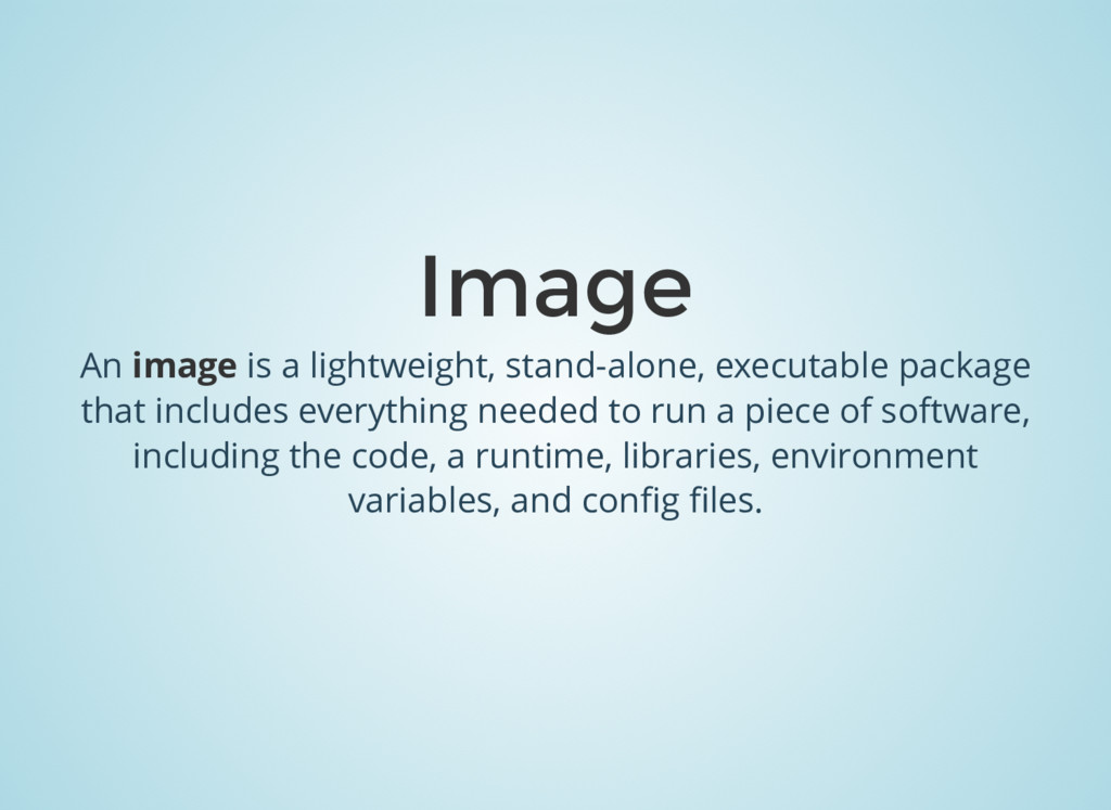 Image An image is a lightweight, stand-alone, e...