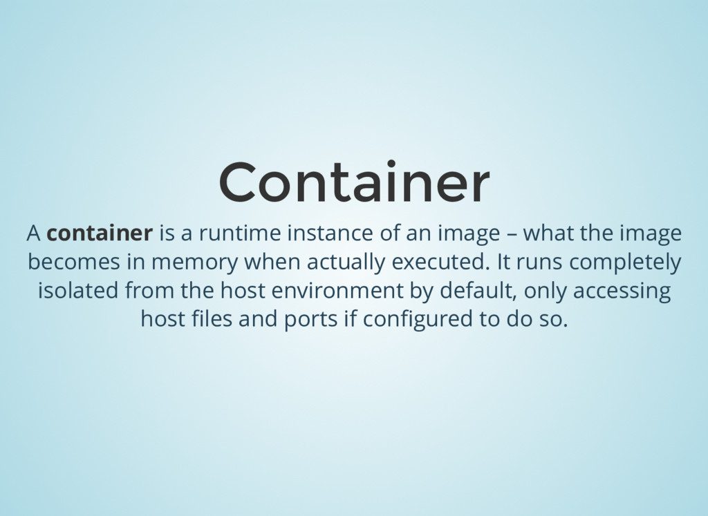 Container A container is a runtime instance of ...