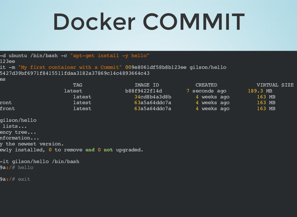 "Docker COMMIT -d ubuntu /bin/bash -c ""apt-get i..."