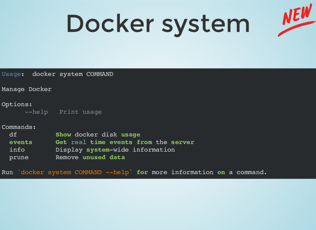 Docker system Usage: docker system COMMAND Mana...