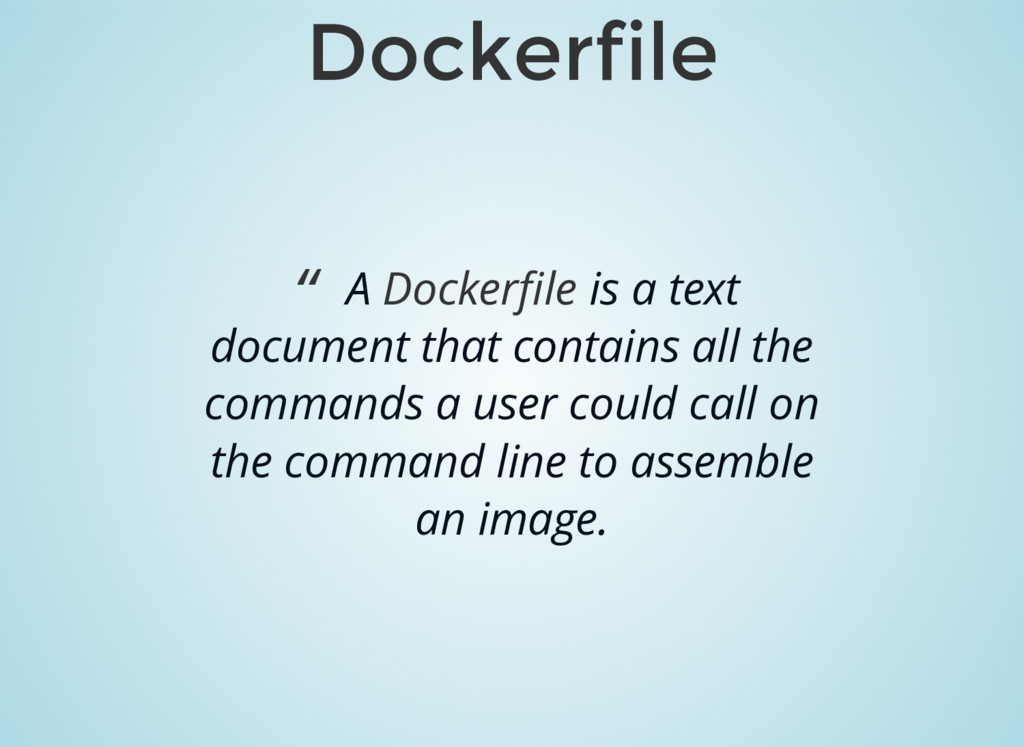 "Dockerfile "" A Dockerfile is a text document tha..."