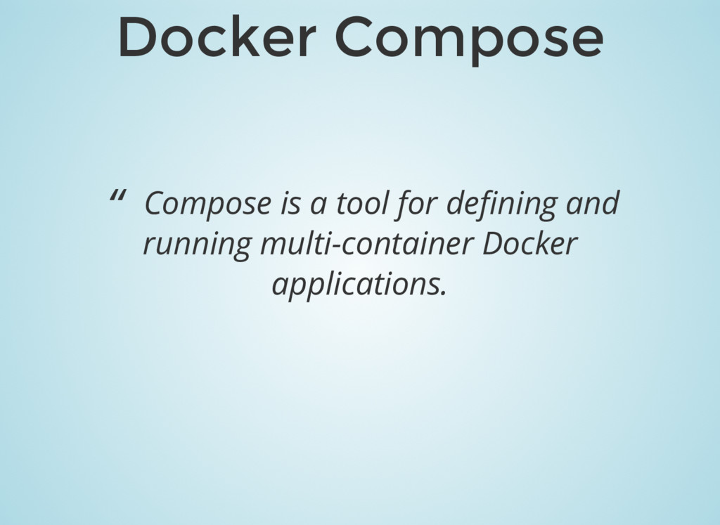 "Docker Compose "" Compose is a tool for defining ..."