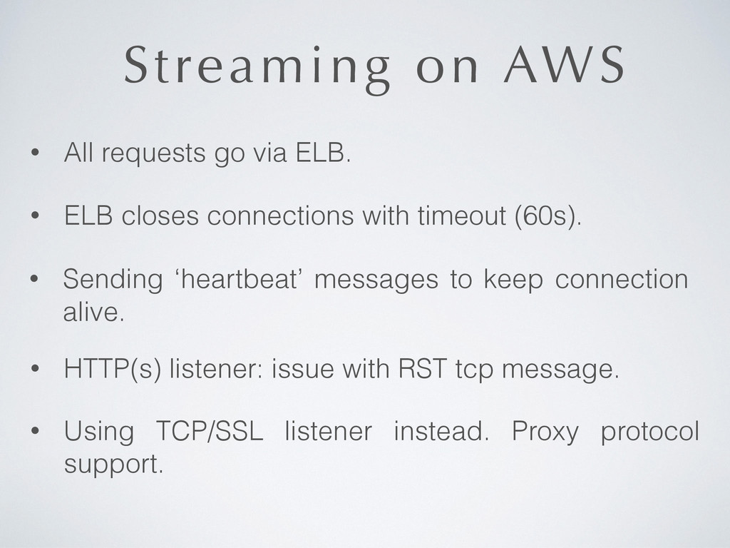 Streaming on AWS • All requests go via ELB. • U...