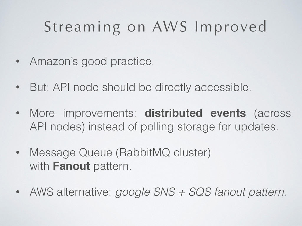 Streaming on AWS Improved • Amazon's good pract...