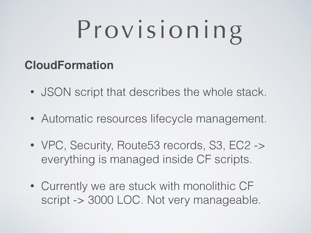 Provisioning CloudFormation! • JSON script that...
