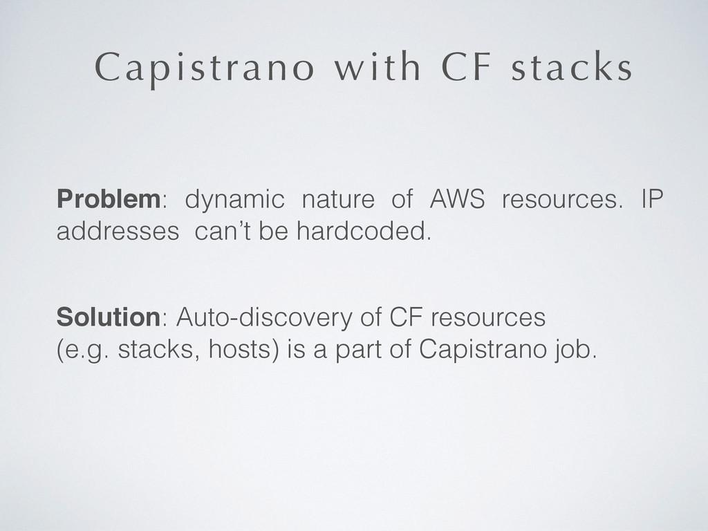 Capistrano with CF stacks Problem: dynamic natu...