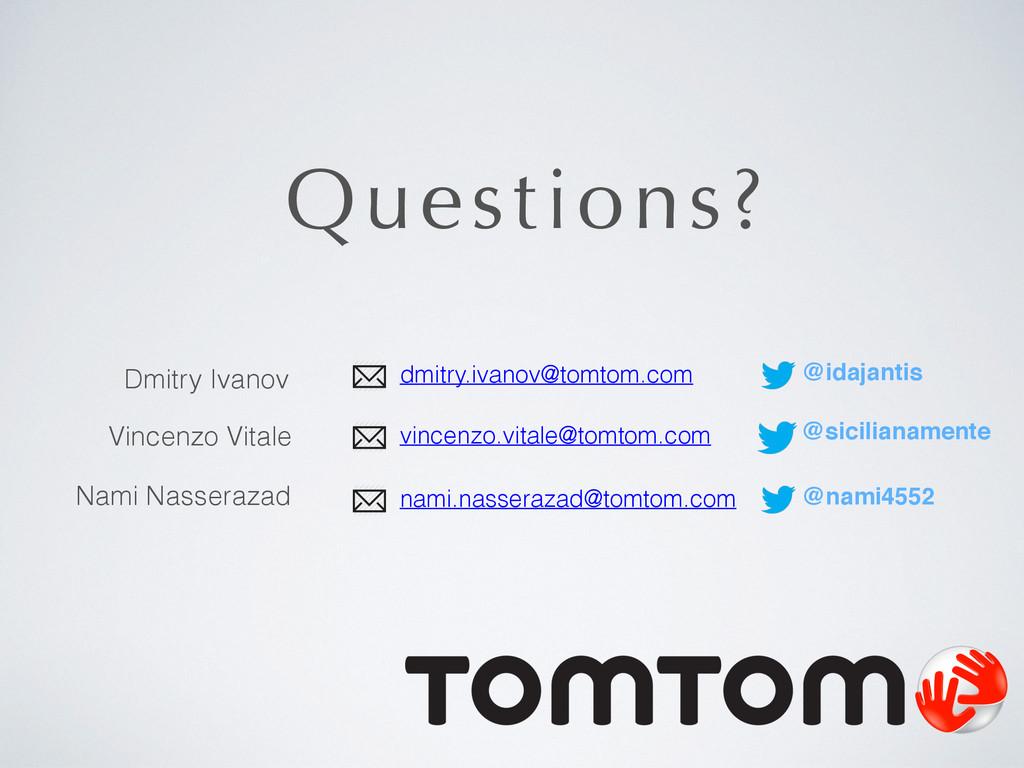 Questions? Dmitry Ivanov @idajantis dmitry.ivan...