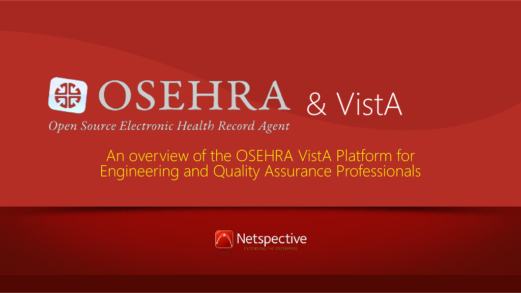 & VistA An overview of the OSEHRA VistA Platfor...
