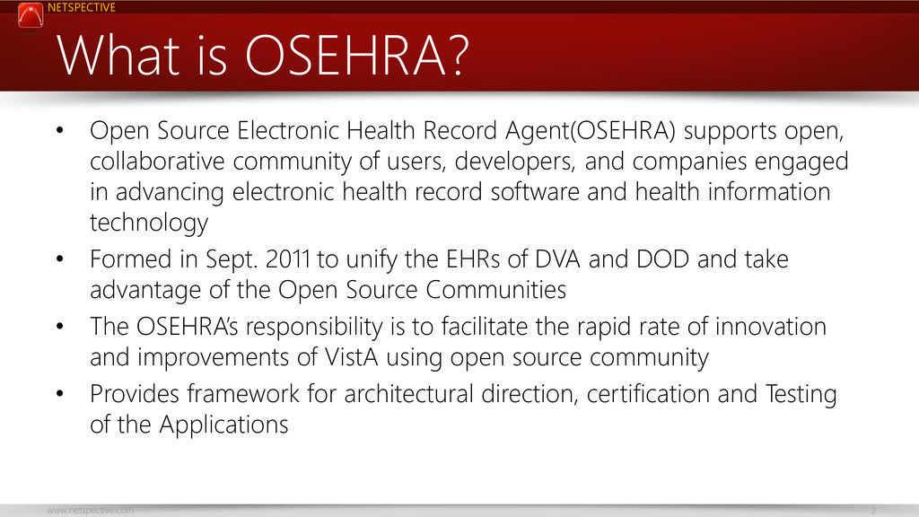 NETSPECTIVE www.netspective.com 2 What is OSEHR...