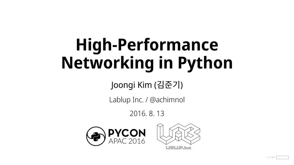 High-Performance Networking in Python Joongi Ki...