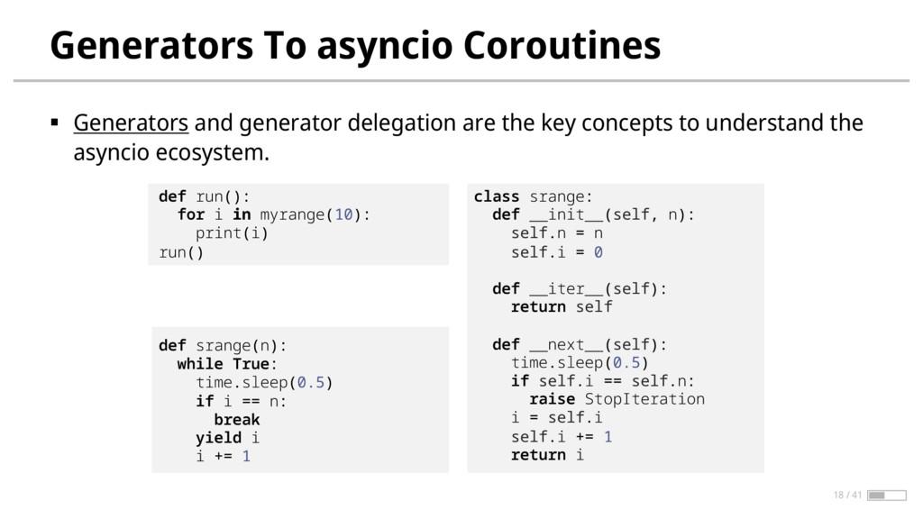 Generators To asyncio Coroutines § Generators a...