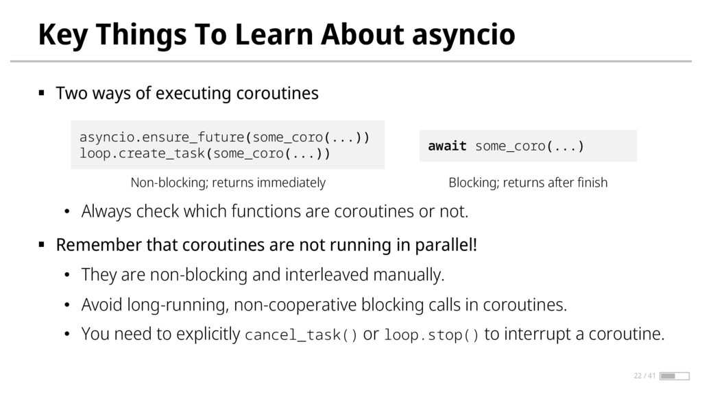 Key Things To Learn About asyncio § Two ways of...