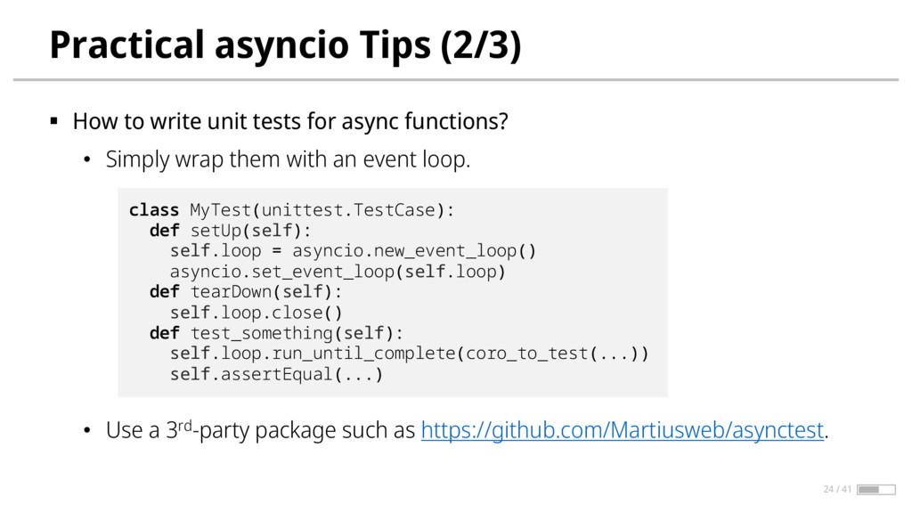 Practical asyncio Tips (2/3) § How to write uni...