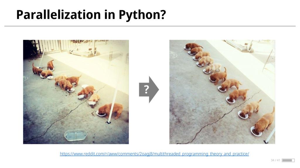 Parallelization in Python? ? https://www.reddit...
