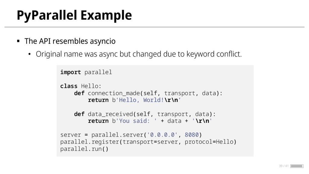 PyParallel Example § The API resembles asyncio ...