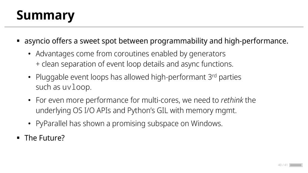 Summary § asyncio offers a sweet spot between p...