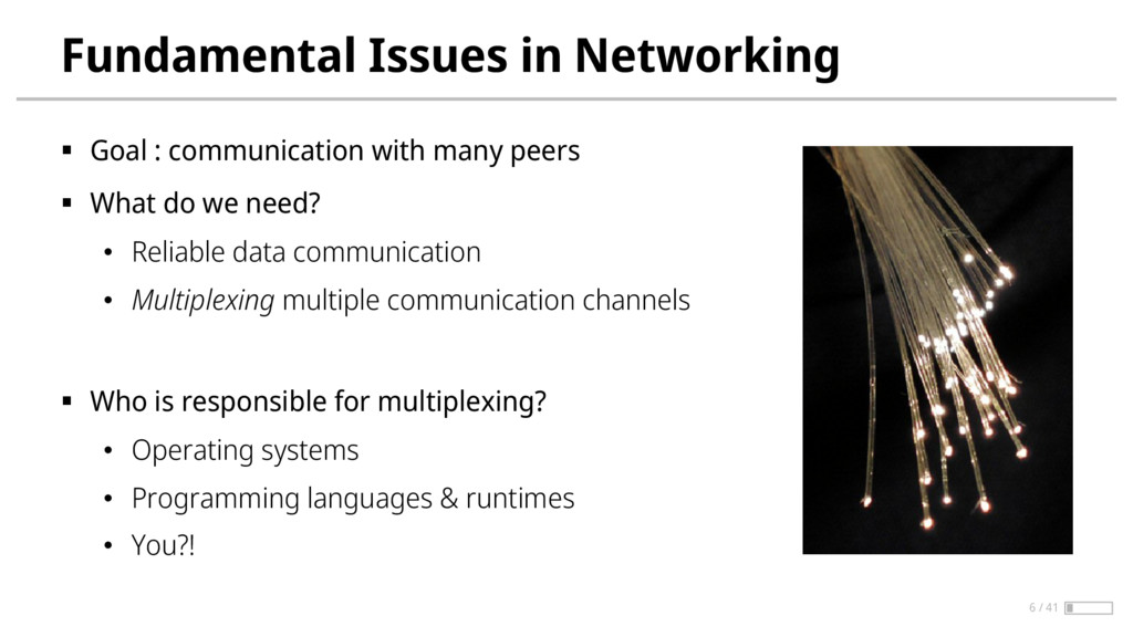 Fundamental Issues in Networking § Goal : commu...