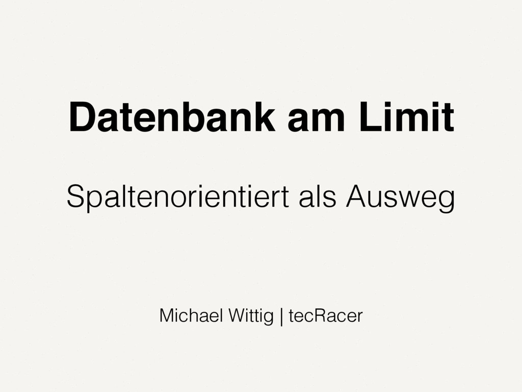 Michael Wittig | tecRacer Datenbank am Limit Sp...
