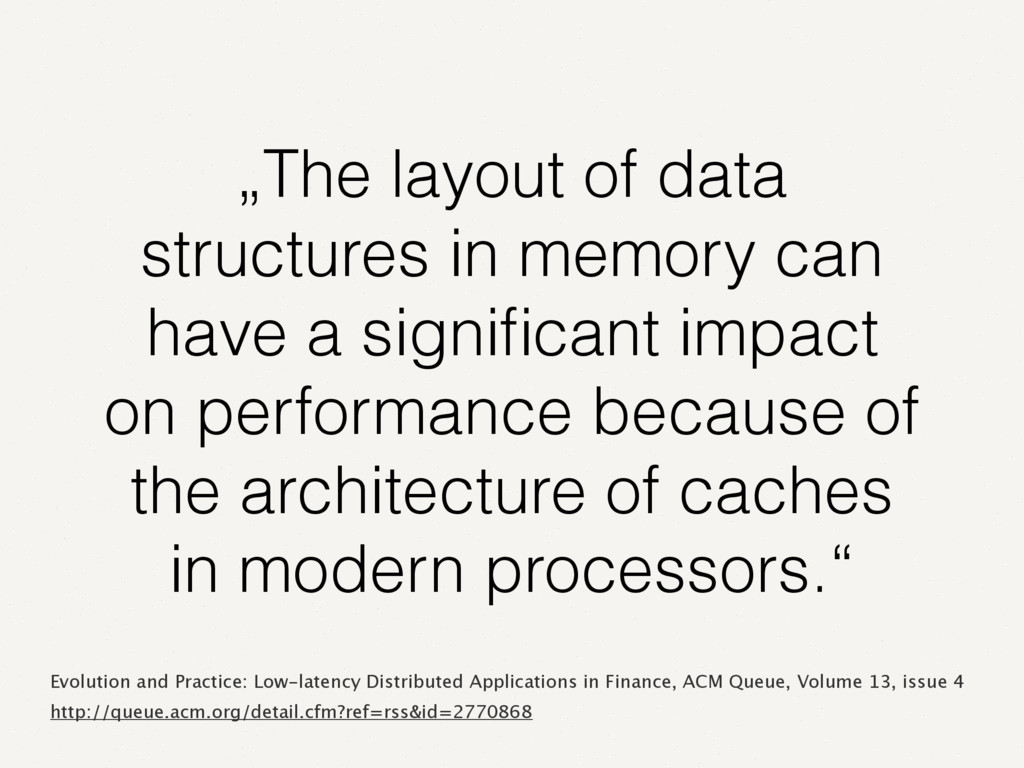 """""""The layout of data structures in memory can ha..."""