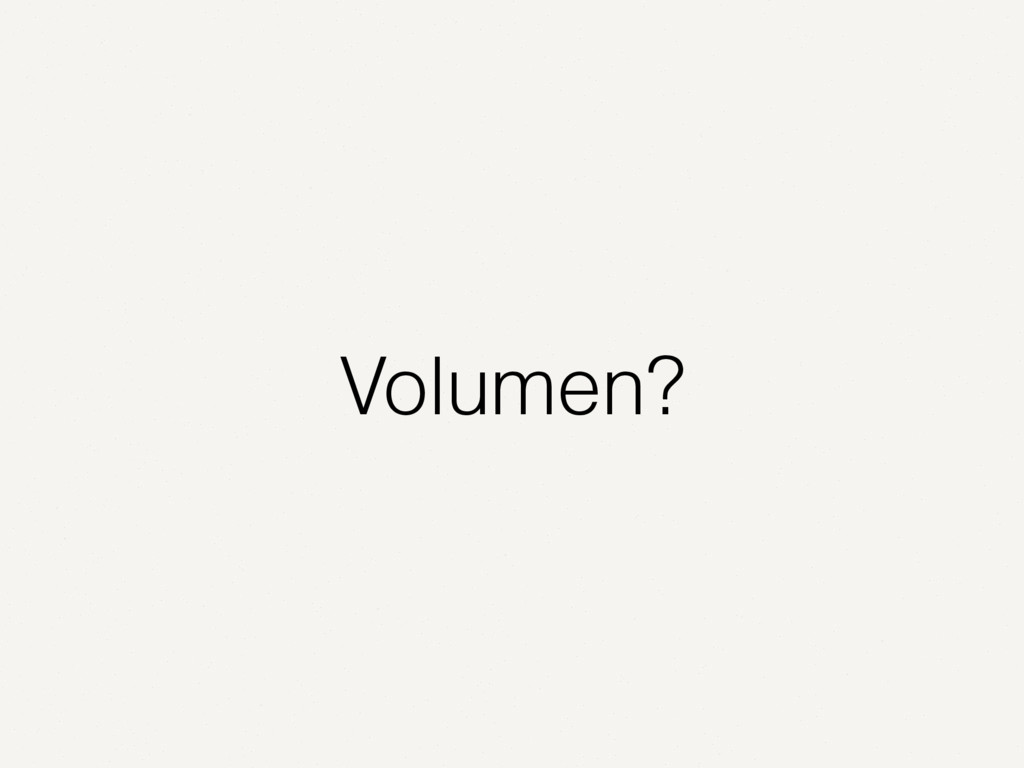 Volumen?