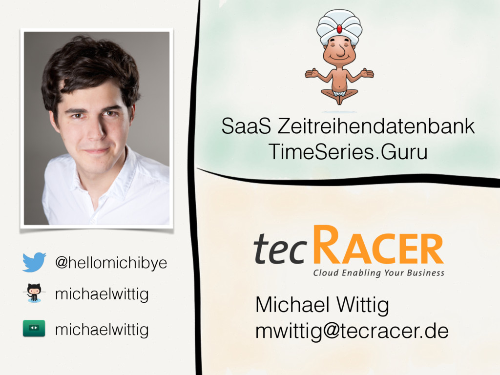 Michael Wittig mwittig@tecracer.de SaaS Zeitrei...
