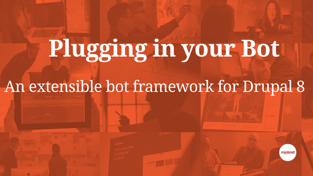 Plugging in your Bot An extensible bot framewor...