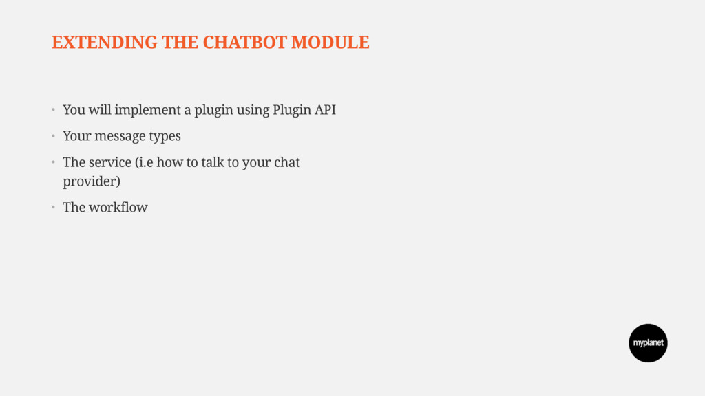 EXTENDING THE CHATBOT MODULE • You will impleme...