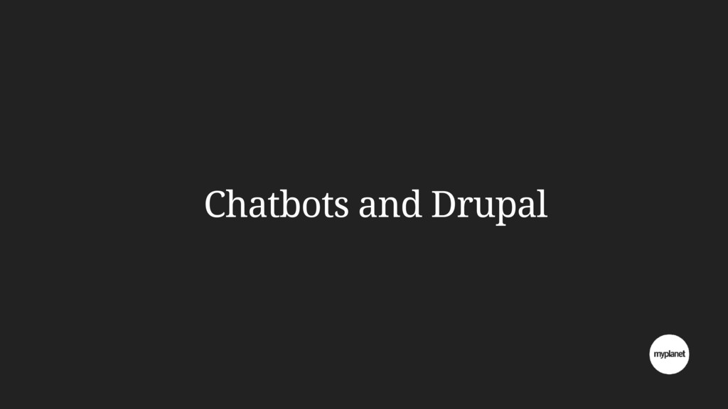 Chatbots and Drupal