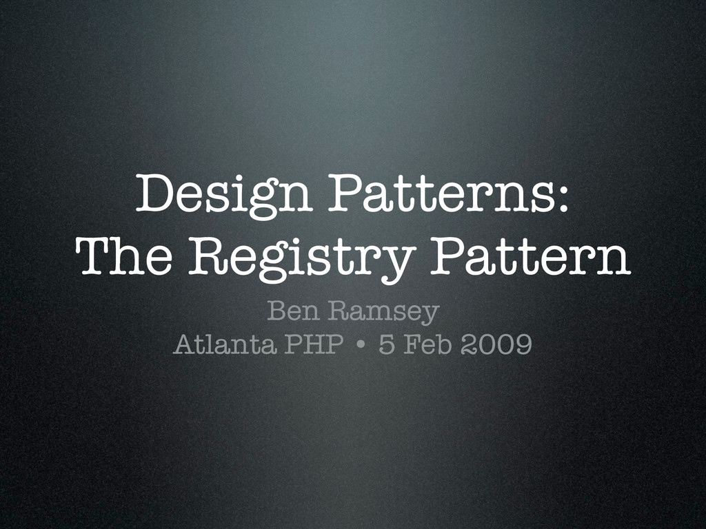 Design Patterns: The Registry Pattern Ben Rams...