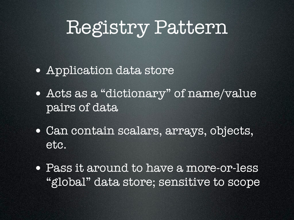 Registry Pattern • Application data store • Act...