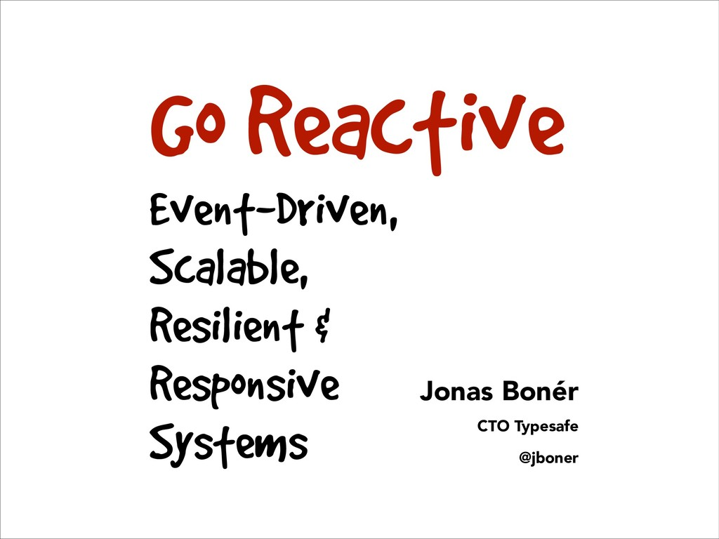 Go Reactive Event-Driven, Scalable, Resilient &...