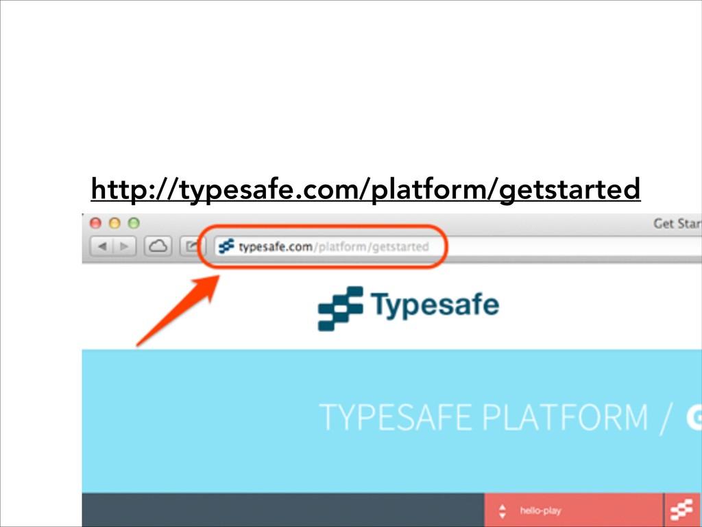 http://typesafe.com/platform/getstarted