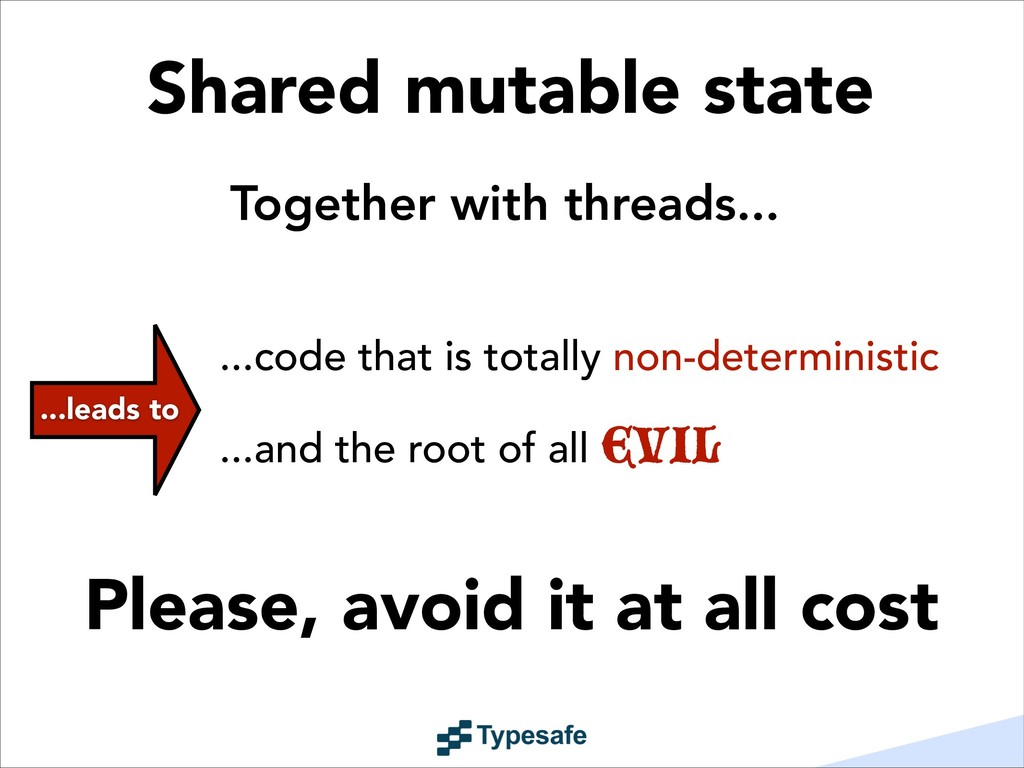 Shared mutable state ...code that is totally no...