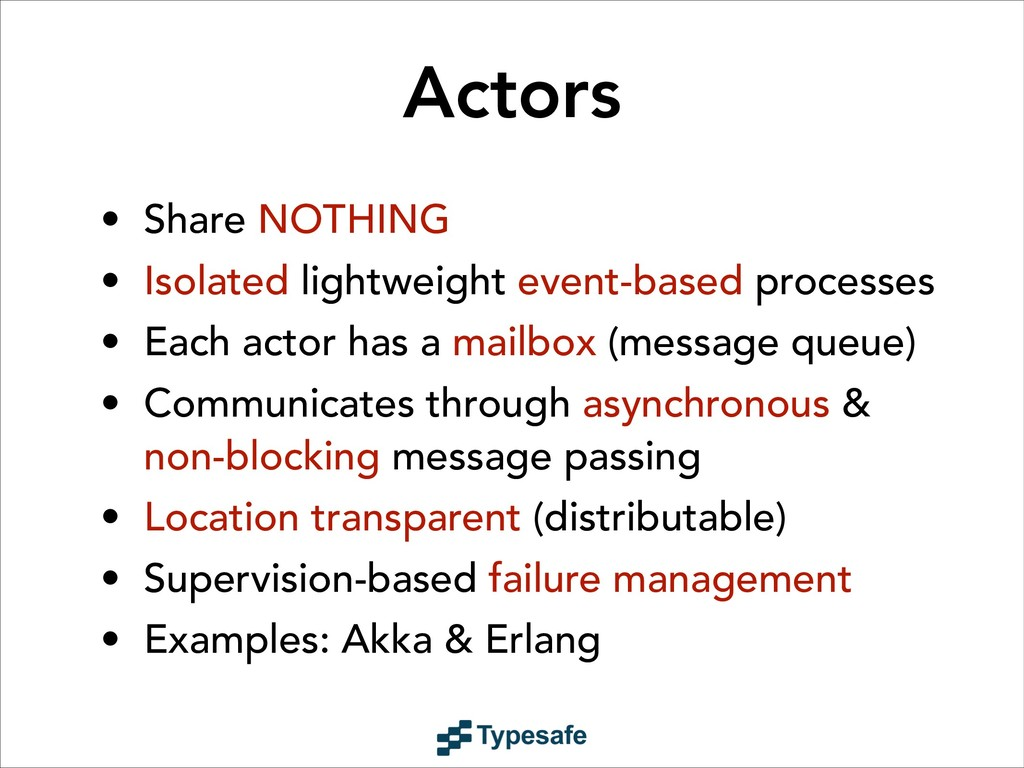 Actors • Share NOTHING • Isolated lightweight e...