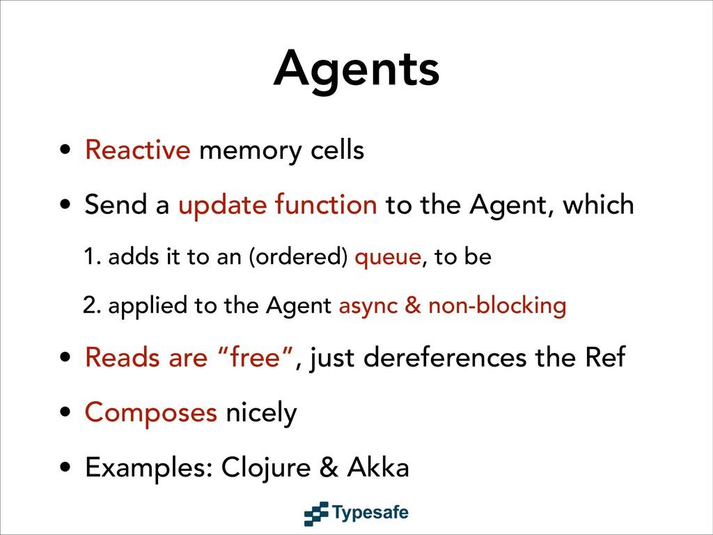 • Reactive memory cells • Send a update functio...