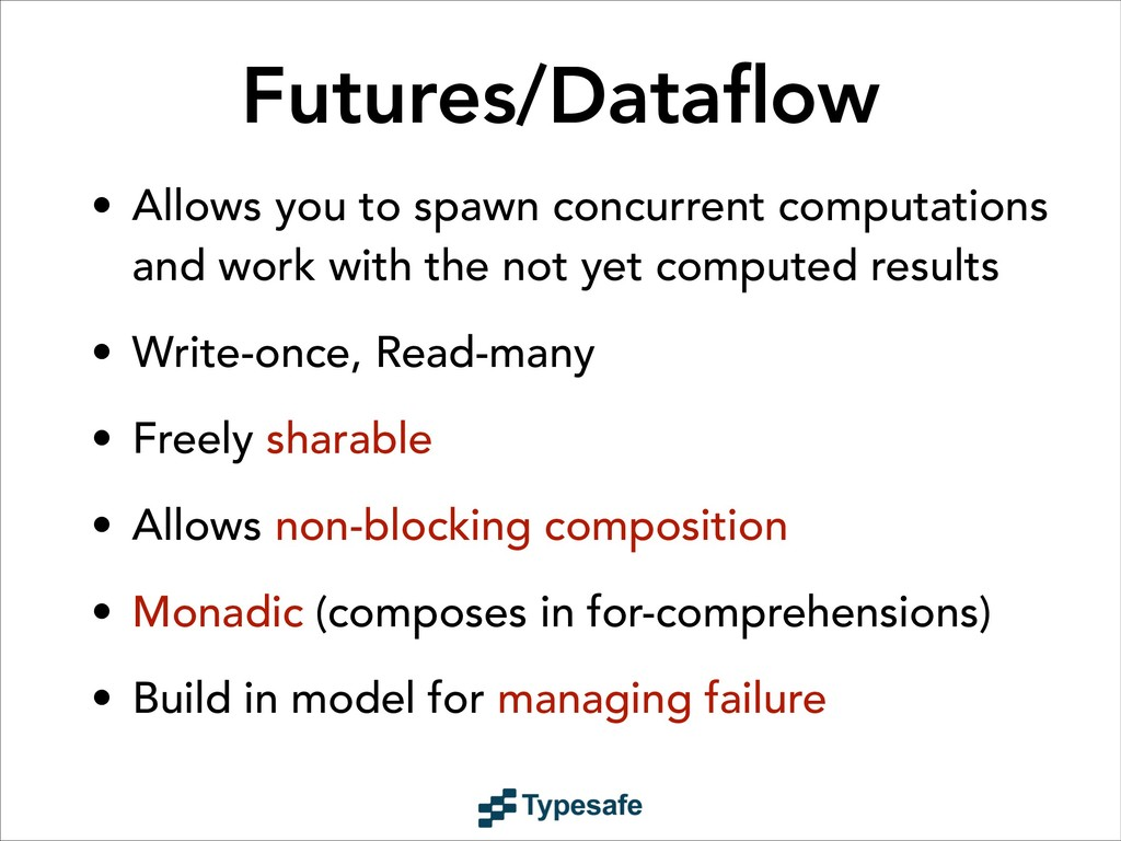 • Allows you to spawn concurrent computations a...