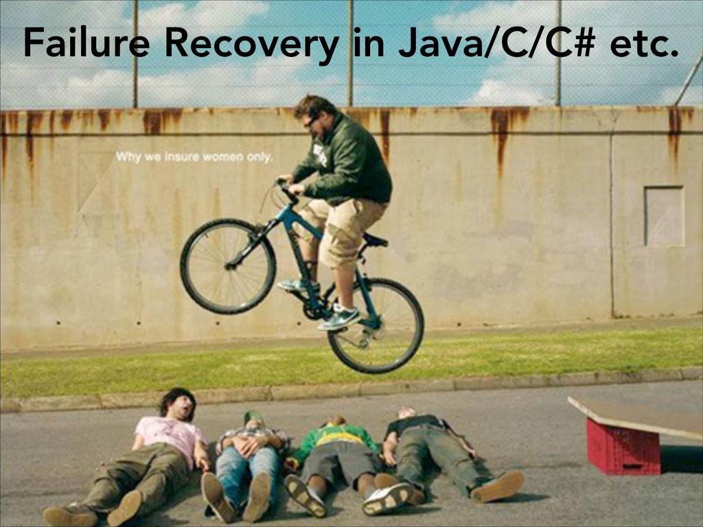 Failure Recovery in Java/C/C# etc.