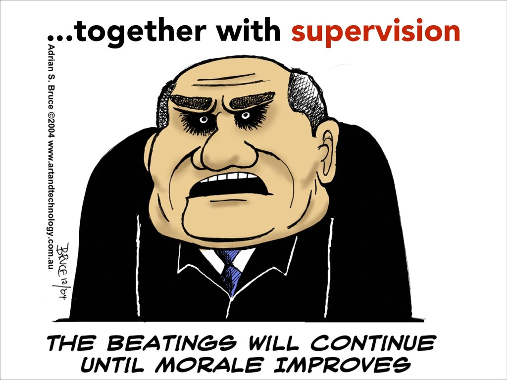 ...together with supervision