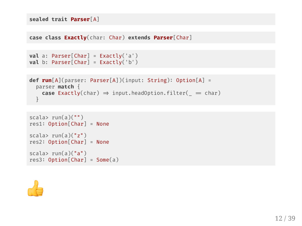 sealed trait Parser[A] case class Exactly(char:...