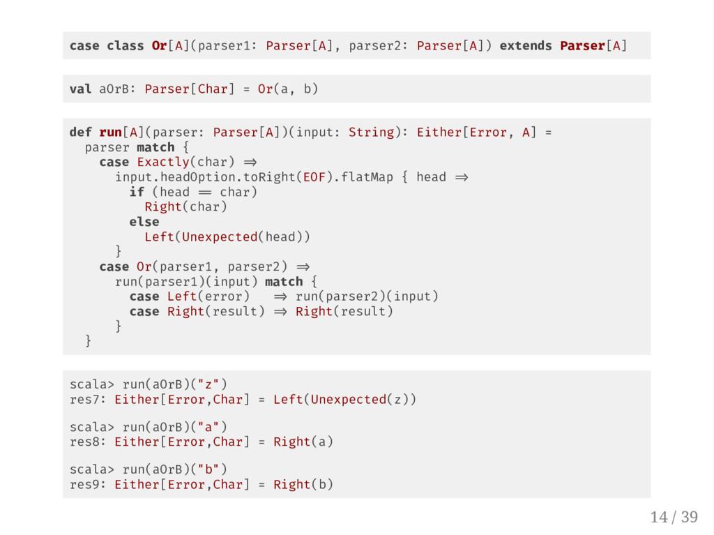 case class Or[A](parser1 Parser[A], parser2 Par...