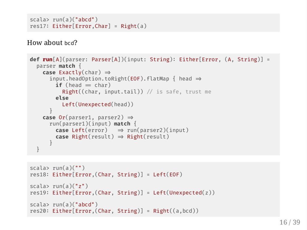 """scala> run(a)(""""abcd"""") res17 Either[Error,Char] ..."""