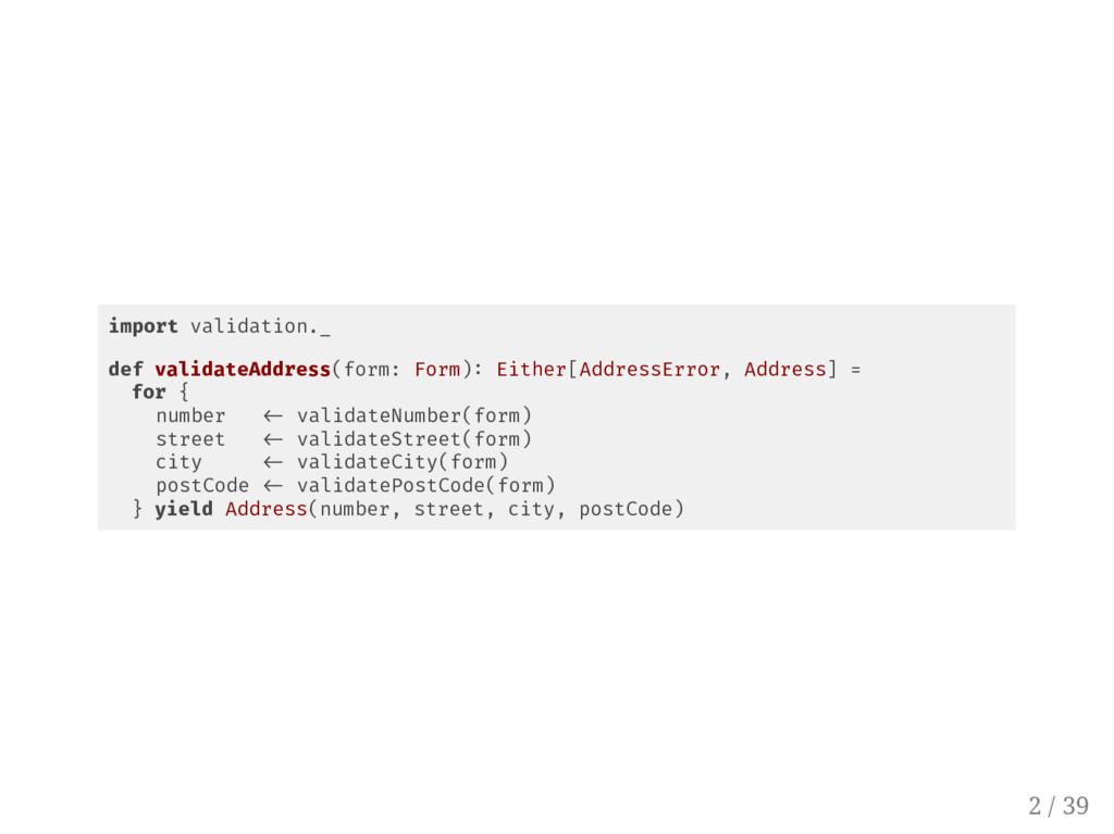 import validation._ def validateAddress(form: F...
