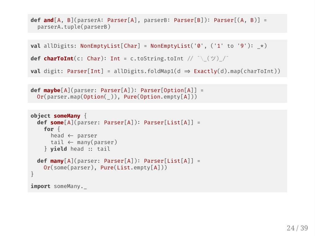 def and[A, B](parserA Parser[A], parserB Parser...