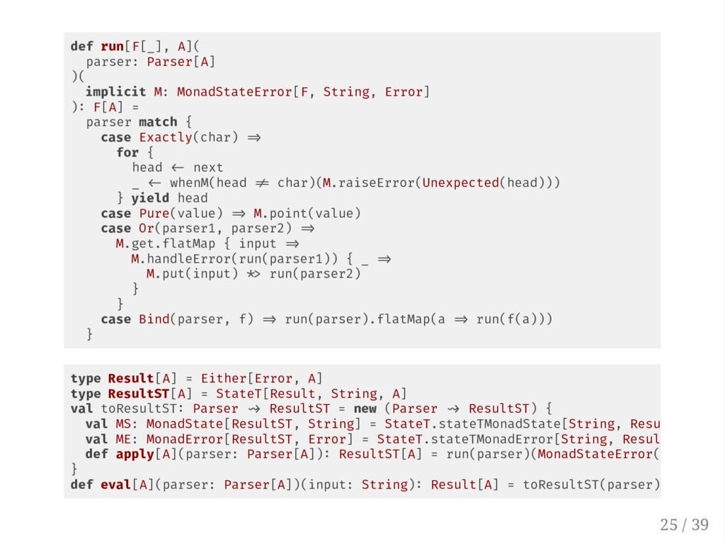 def run[F[_], A]( parser: Parser[A] )( implicit...