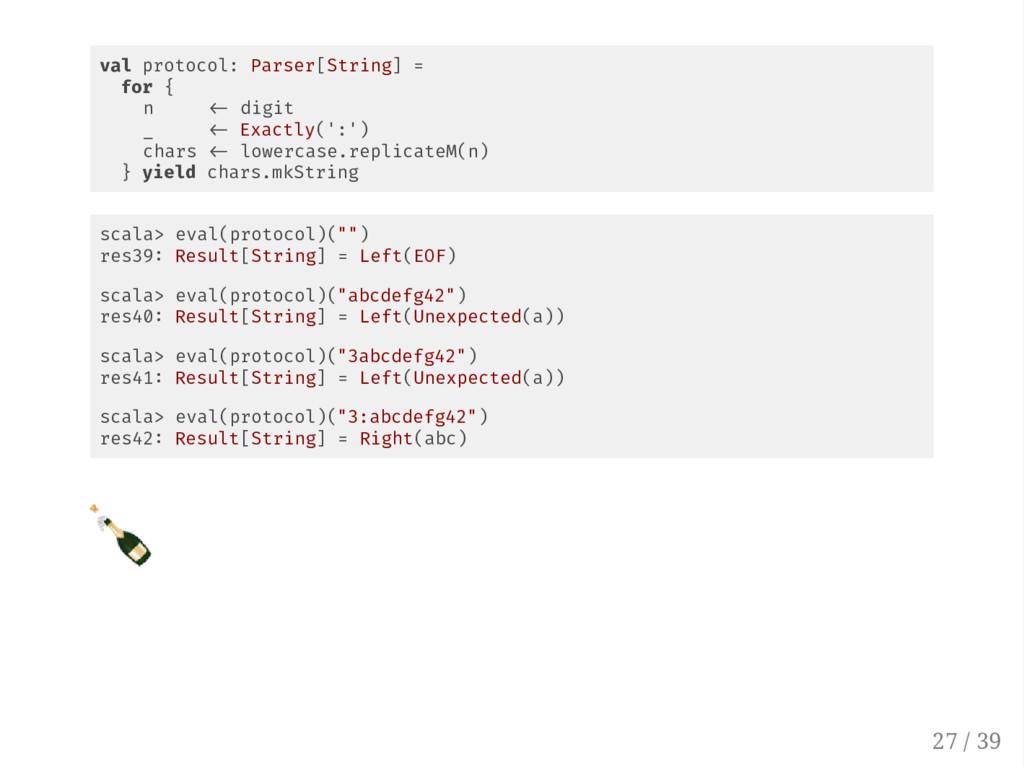 val protocol: Parser[String] = for { n digit _ ...