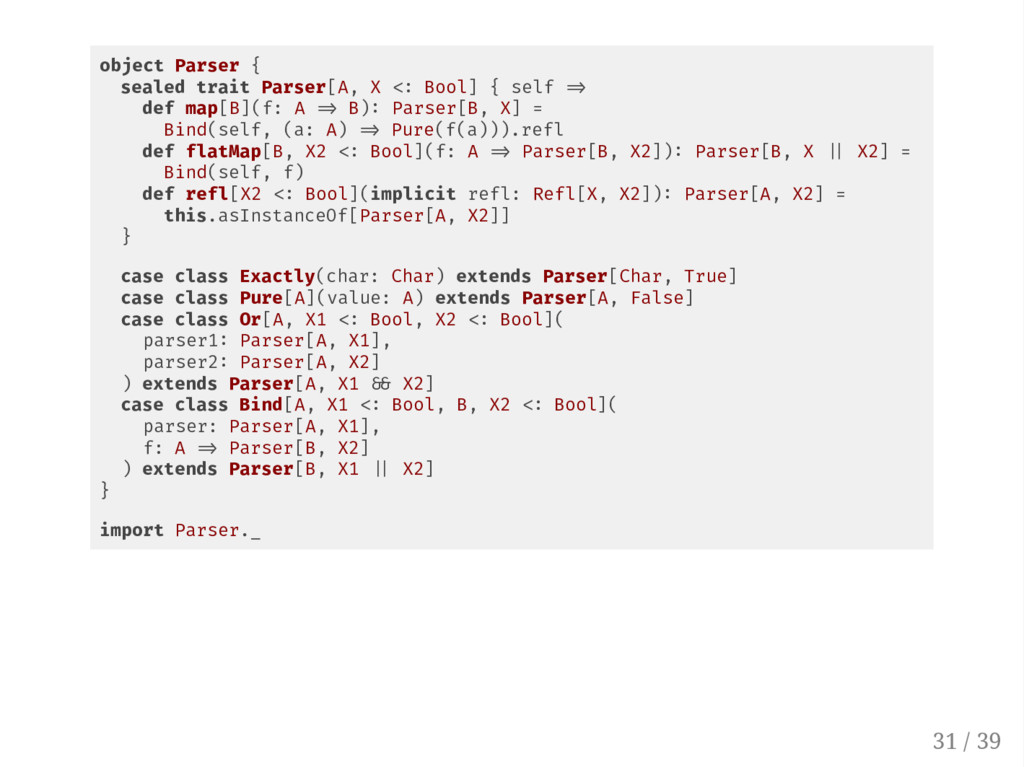 object Parser { sealed trait Parser[A, X Bool] ...